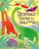 Dinosaur Things to Make & Do (Usborne Activities)