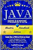 Java Programming: Master's Handbook: A TRUE Beginner's Guide! Problem Solving, Code, Data Science, Data Structures & Algorithms (Code like a PRO in ... web design, tech, perl, ajax, swift, python) by Codewell Academy (2015-09-07)