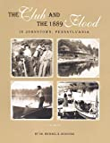 img - for The Club and the 1889 Flood in Johnstown, Pennsylvania book / textbook / text book