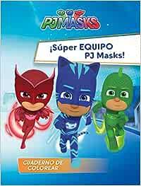 Súper Equipo PJ Masks! (PJ Masks. Actividades) : Varios ...