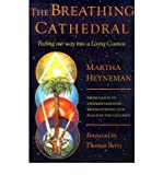 img - for [(The Breathing Cathedral: Feeling Our Way Into a Living Cosmos)] [Author: Martha Heyneman] published on (March, 2001) book / textbook / text book