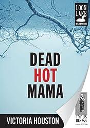 Dead Hot Mama (Loon Lake Mystery Book 5)