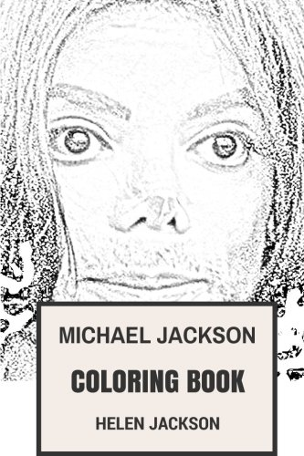 Michael Jackson Coloring Book: King of Pop and the Essence of Classic Dance Music Tribute to the Best Musician of All Time (Adult Coloring Books)