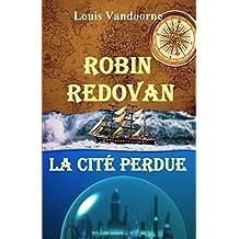 Robin Redovan - La Cité perdue (French Edition)