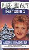 Murder, She Wrote - Brandy and Bullets, Jessica Fletcher and Donald Bain, 0451184912