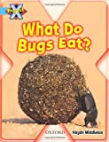 img - for Project X: Bugs: What Do Bugs Eat? book / textbook / text book