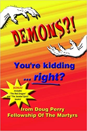 DEMONS?! You're kidding ... right?