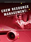 Crew Resource Management:The Flight Plan for Lasting Change in Patient Safety