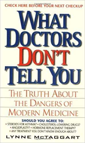 Book What Doctors Don't Tell You:: The Truth About The Dangers Of Modern Medicine by Lynne McTaggart (1999-08-01)
