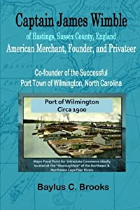 Captain James Wimble of Hastings, Sussex County, England: American Merchant, Founder, and Privateer