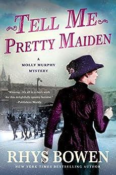 Tell Me, Pretty Maiden: A Molly Murphy Mystery (Molly Murphy Mysteries Book 7) by [Bowen, Rhys]