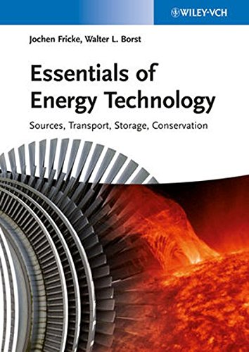 Essentials of Energy Technology: Sources, Transport, Storage, and Conservation