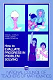 How to Evaluate Progress in Problem Solving, Charles, Randall and Lester, Frank K., 0873532414
