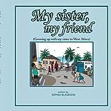 My Sister My Friend, Sophia Blankson, 1425926274