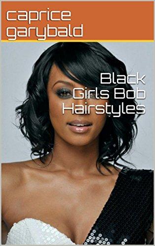 Black Girls Bob Hairstyles (English Edition)