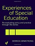 img - for Experiences of Special Education: Re-evaluating Policy and Practice through Life Stories by Derrick Armstrong (2003-09-25) book / textbook / text book