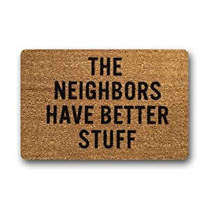 Custom Machine-washable Door Mat Funny Doormat Indoor/Outdoor Doormat 23.6(L) x 15.7(W) Inch-The Neighbors Have Better Stuff
