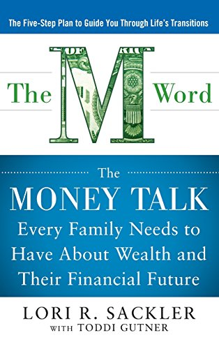 the-m-word-the-money-talk-every-family-needs-to-have-about-wealth-and-their-financial-future