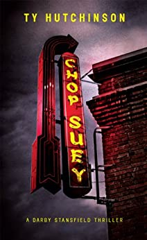 Chop Suey (A Darby Stansfield Thriller Book 1) by [Hutchinson, Ty]