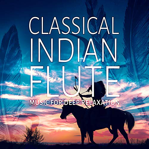 (Classical Indian Flute: Music for Deep Relaxation, Massage & Leisure, Reiki & SPA with Soothing Nature Sounds)