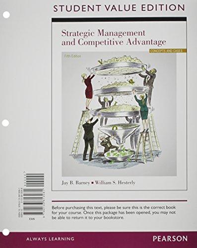 Strategic Management and Competitive Advantage, Student Value Edition (5th Edition) (Strategic Management And Competitive Advantage 5th Edition)