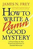 How to Write a Damn Good Mystery: A Practical