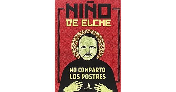 Amazon.com: NO COMPARTO LOS POSTRES (9788494612909): Niño De ...