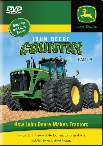 - John Deere Country, Part Three: How John Deere Makes Tractors