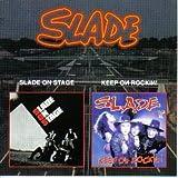 Slade on Stage (1982) / Keep on Rockin! (1994) by Slade