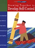 Drawing Together to Develop Self-Control, Marge Eaton Heegaard, 1577491017