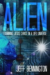 Alien: Examining Jesus Christ in a UFO Universe Paperback