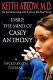 Inside the Mind of Casey Anthony: A Psychological Portrait