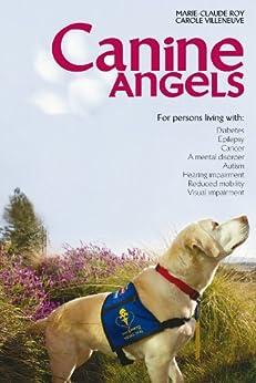 Canine Angels by [Roy, Marie-Claude , Villeneuve, Carole]