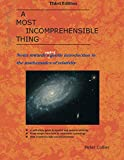 img - for A Most Incomprehensible Thing: Notes Towards a Very Gentle Introduction to the Mathematics of Relativity book / textbook / text book
