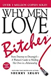 Why Men Love Bitches: From Doormat to Dreamgirl―A