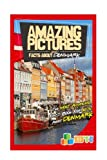 Amazing Pictures and Facts About Denmark: Most Amazing Fact Book for Kids about Denmark