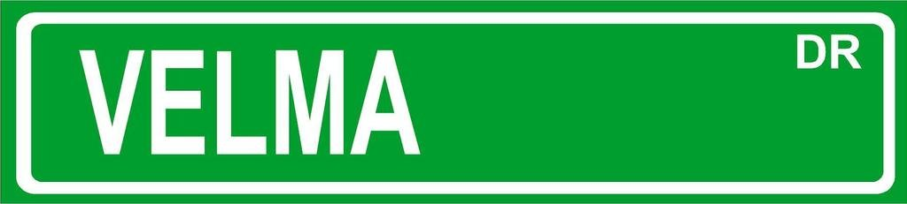 VELMA Green Aluminum Street sign 4''x18'' great Décor for any room girls name