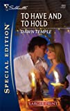 To Have and to Hold, Dawn Temple, 0373281080