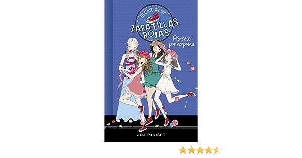 Princess por sorpresa (Serie El Club de las Zapatillas Rojas 14) eBook: Ana Punset: Amazon.es: Tienda Kindle