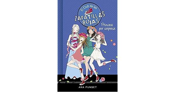 Amazon.com: Princess por sorpresa (Serie El Club de las Zapatillas Rojas 14) (Spanish Edition) eBook: Ana Punset: Kindle Store