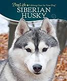 Siberian Husky (DogLife: Lifelong Care for Your Dog(TM))