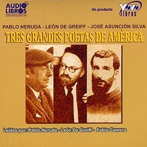 Tres Grandes Poetas de America (Texto Completo) [Three Great Poets of America ] Audiobook
