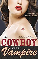 The Cowboy and the Vampire: A Darkly Romantic Mystery
