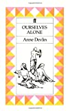 Ourselves Alone, Anne Devlin, 0571144578