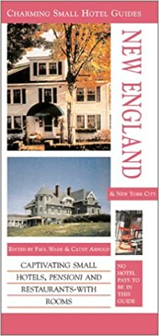 New England and New York City (Charming Small Hotel Guides New England & New York City) (2005-03-30)