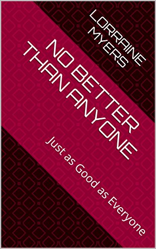 Book: No Better Than Anyone - Just as Good as Everyone by Lorraine Myers