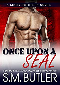 Once Upon a SEAL (Lucky Thirteen Book 5) by [Butler, S.M.]