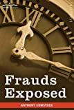 Frauds Exposed, Anthony Comstock, 160520904X