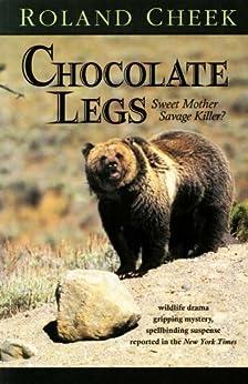 Chocolate Legs by [Cheek, Roland]