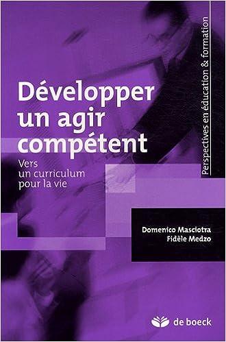 Download Développer un agir compétent : Vers un curriculum pour la vie pdf ebook